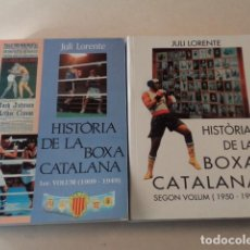 Coleccionismo deportivo: HISTÒRIA DE LA BOXA CATALANA - 2 VOLUMS - JULI LORENTE I SEGURA. Lote 69484449