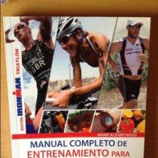 Coleccionismo deportivo: IRONMAN. MANUAL COMPLETO DE ENTRENAMIENTO PARA TRIATLON - MARK KLEANTHOUS -. Lote 69610961