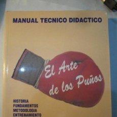 Coleccionismo deportivo: EL ARTE DE LOS PUÑOS. PEDRO PABLO MOÑITA.. Lote 69632453