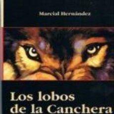 Coleccionismo deportivo: CAZA .LOS LOBOS DE LA CANCHERA. Lote 195271550