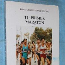 Coleccionismo deportivo: TU PRIMER MARATON POR FIDEL GONZALEZ FERNANDEZ, COLECCION EL BUHO VIAJERO,. Lote 71334295