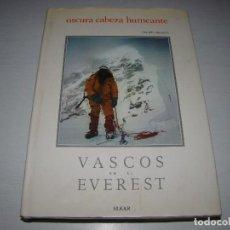 Colecionismo desportivo: OSCURA CABEZA HUMEANTE - VASCOS EN EL EVEREST - FELIPE URIARTE . Lote 72222211