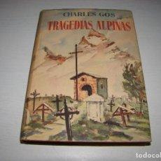 Coleccionismo deportivo: TRAGEDIAS ALPINAS - CHARLES GOS. Lote 72224395