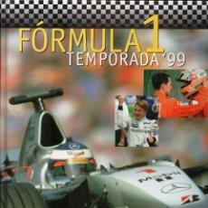 Coleccionismo deportivo: FORMULA 1, TEMPORADA 99. 222 PP. CARTON 23X30, PERFECTO. COCHES,PILOTOS,CIRCUITOS,RESULTADOS.... Lote 72270039