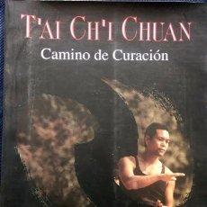 Coleccionismo deportivo: TAI CHI CHUAN CAMINO DE LA CURACIÓN. Lote 73597835