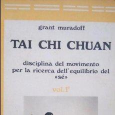 Coleccionismo deportivo: TAI CHI CHUAN DICIPLÍNA DEL MOVIMIENTO. Lote 73598955