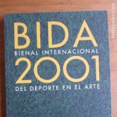 Coleccionismo deportivo: BIDA 2001 BIENAL INTERNACIONAL DEL DEPORTE EN EL ARTE. 2001 150PP. Lote 75015379