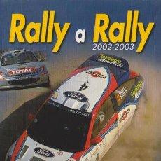 RALLY A RALLY - 2002 / 2003 - CAMPEONATO DEL MUNDO Y ESPAÑA ASFALTO Y TIERRA