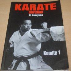 Coleccionismo deportivo: KARATE SUPERIOR - KUMITE 1 - M. NAKAYAMA. Lote 89348004