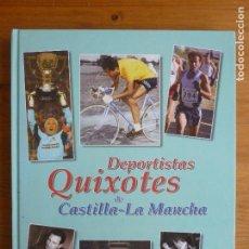 Coleccionismo deportivo: DEPORTISTAS QUIXOTES DE CASTILLA-LA MANCHA MARTÇIN DEL BURGO SIMARRO, JAVIER. Lote 76910847