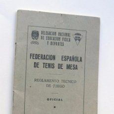 Coleccionismo deportivo: REGLAMENTO TECNICO DEL JUEGO / FEDERACION ESPAÑOLA DE TENIS DE MESA / MADRID 1960. Lote 78112449
