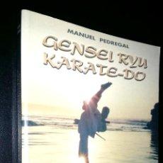 Coleccionismo deportivo: GENSEL RYU KARATE-DO / CINCO PRINCIPIOS, TRES DIMENSIONES / MANUEL PEDREGAL. Lote 86390711