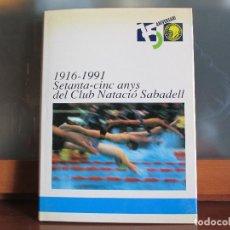 Coleccionismo deportivo: 1916-1991. SETANTA-CINC ANYS DEL CLUB NATACIÓ SABADELL. CATALUNYA.. Lote 79941245
