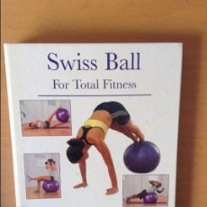 Coleccionismo deportivo: SWISS BALL FOR TOTAL FITNESS - JAMES MILLIGAN -. Lote 80431901