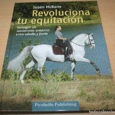 Coleccionismo deportivo: REVOLUCIONA TU EQUITACIÓN – SUSAN MCBANE - EQUITACIÓN. Lote 80642650