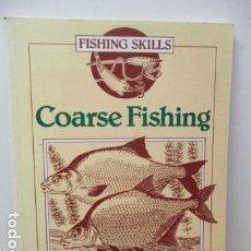 Coleccionismo deportivo: COARSHE FISHING - FISHING SKILLS - TONY WHIELDON (EN INGLES). Lote 81854124