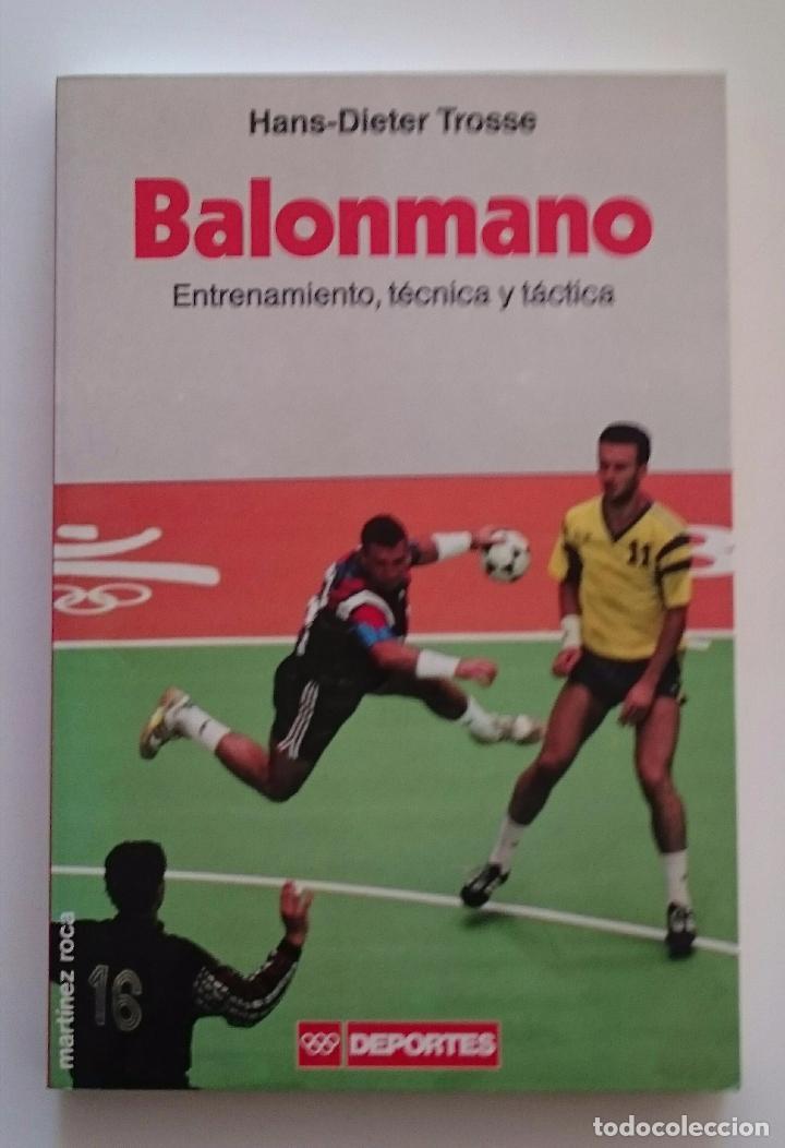BALONMANO ENTRENAMIENTO, TÉCNICA Y TÁCTICA - HANS-DIETER TROSSE (Coleccionismo Deportivo - Libros de Deportes - Otros)