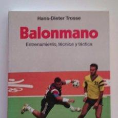 Coleccionismo deportivo: BALONMANO ENTRENAMIENTO, TÉCNICA Y TÁCTICA - HANS-DIETER TROSSE. Lote 82224908