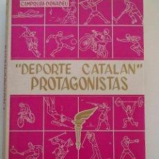 Coleccionismo deportivo: DEPORTE CATALAN - PROTAGONISTAS - JAIME CAMPRUBI Y JORGE DONADEU - 1975. Lote 82225888