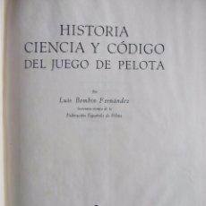 Coleccionismo deportivo: HISTORIA, CIENCIA Y CÓDIGO DEL JUEGO DE LA PELOTA. LUIS BOMBIN FERNÁNDEZ. 1946 PRIMERA EDICIÓN. Lote 94873222
