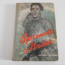 Coleccionismo deportivo: LIBRO. APRENDA A NADAR. JULIO ALVAREZ. ED. ATLANTIDA. Lote 82982132