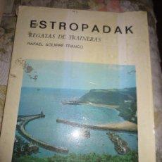 Coleccionismo deportivo: ESTROPADAK REGATAS DE TRAINERAS RAFAEL AGUIRRE FRANCO.. Lote 83789636
