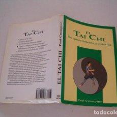 Coleccionismo deportivo: PAUL CROMPTON. EL TAI CHI. SU CONOCIMIENTO Y PRÁCTICA. RMT80462. . Lote 85750820