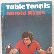 Coleccionismo deportivo: LIBRO DE TENIS DE MESA TABLE TENNIS HAROLD MYERS. Lote 87013280