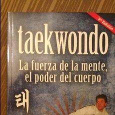 Coleccionismo deportivo: TAEKWONDO LA FUERZA DE LA MENTE, EL PODER DEL CUERPO, POR FERNANDO ABAD - LEA - ARGENTINA - 2013. Lote 87681108