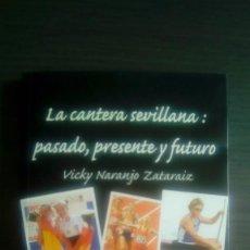 Coleccionismo deportivo: LA CANTERA SEVILLANA: PASADO, PRESENTE Y FUTURO. Lote 87686856