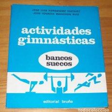 Colecionismo desportivo: ACTIVIDADES GIMNASTICAS 1 BANCOS SUECOS. BRUÑO 1972 JOSE LUIS HERNANDEZ VAZQUEZ, JOSE IGNACIO MANCH. Lote 88825192