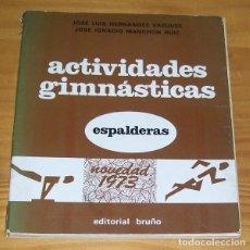 Colecionismo desportivo: ACTIVIDADES GIMNASTICAS 2 ESPALDERAS. BRUÑO 1973 JOSE LUIS HERNANDEZ VAZQUEZ, JOSE IGNACIO MANCHON R. Lote 88825220