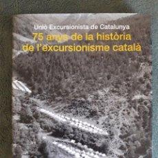 Coleccionismo deportivo: 75 ANYS DE LA HISTÒRIA DE L'EXCURSIONISME CATALÀ / RAMON BOTER / UNIÓ EXCURSIONSITA DE CATALUNYA / 2. Lote 89336872