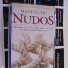 Coleccionismo deportivo: MANUAL DE NUDOS - KNOTS - TAPAS PLASTIFICADAS - 1ª EDIC - BLUME 1999 - SIN USAR JAMAS - ESCALADA. Lote 90225388