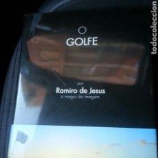 Coleccionismo deportivo: O GOLFE, POR RAMIRO DE JESUS LA MAGIA DE LA IMAGEN EN EL GOLF. MAGNIFICAS FOTOS.PORTUGUES. Lote 90357554