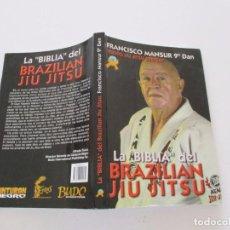 Coleccionismo deportivo: FRANCISCO MANSUR. LA BIBLIA DEL BRAZILIAN JIU JITSU. RM81530. . Lote 90416929