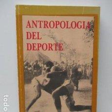 Coleccionismo deportivo: ANTROPOLOGÍA DEL DEPORTE - K. BLANCHARD Y A. CHESKA - BELLATERRA - COLECCIONISMO DEPORTIVO . Lote 90478164