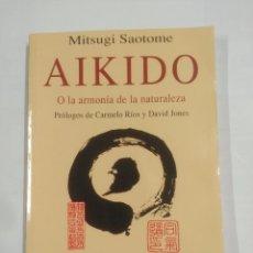 Coleccionismo deportivo - Aikido O La Armonía De La Naturaleza. - Saotome Mitsugi. BIBLIOTECA DE LA SALUD KAIROS. TDK245 - 107292026