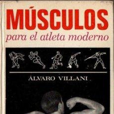 Coleccionismo deportivo: ÁLVARO VILLANI : MÚSCULOS PARA EL ATLETA MODERNO (MOLINO, 1971) . Lote 91285315