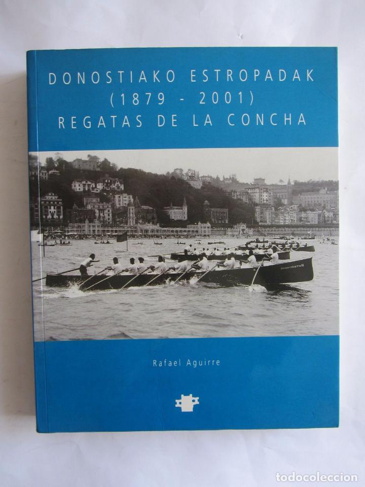 REGATAS DE LA CONCHA (1879-2001) DONOSTIAKO ESTROPADAK. RAFAEL AGUIRRE (Coleccionismo Deportivo - Libros de Deportes - Otros)