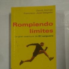 Coleccionismo deportivo: ROMPIENDO LÍMITES. LA GRAN AVENTURA DE EL LARGUERO. - DAVID ALONSO. - FRANCISCO JOSÉ DELGADO. TDK166. Lote 91922605