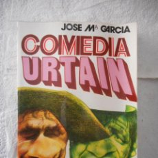 Coleccionismo deportivo: COMEDIA URTAIN. JOSÉ MARÍA GARCÍA. FIRMADO POR EL AUTOR. 240 PÁGINAS. 1972. BUEN ESTADO. Lote 93788070
