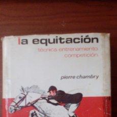 Coleccionismo deportivo: LA EQUITACIÓN. TÉCNICA. ENTRENAMIENTO. COMPETICIÓN.. Lote 95662227
