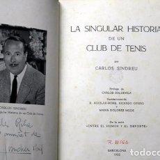 Coleccionismo deportivo: LA SINGULAR HISTORIA D'UN CLUB DE TENIS - CARLES SINDREU - FOTOGRAFIAS - DEDICATORIA AUTOR. Lote 95729491