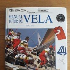 Coleccionismo deportivo: MANUAL TUTOR DE VELA / DAVE COX / EDIT. TUTOR / 2000. Lote 96481563