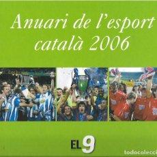 Coleccionismo deportivo: ANUARI DE L ' ESPORT CATALÀ 2006. Lote 96813751
