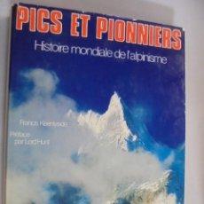 Coleccionismo deportivo: PICS ET PIONNIERS / ALPINISMO MONTAÑISMO ESCALADA - 1976 - 200 FOTOS / ENVIO GRATIS - DE LIBRERIA !. Lote 97172439