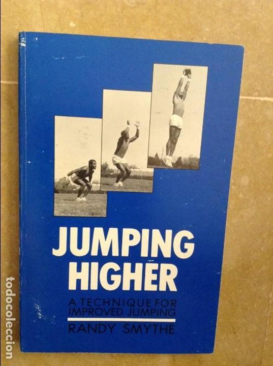 JUMPING HIGHER. A TECHNIQUE FOR IMPROVED JUMPING - RANDY SMYTHE - (Coleccionismo Deportivo - Libros de Deportes - Otros)