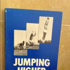 Coleccionismo deportivo: JUMPING HIGHER. A TECHNIQUE FOR IMPROVED JUMPING - RANDY SMYTHE -. Lote 97186771