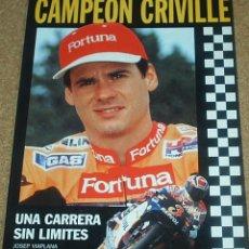 Coleccionismo deportivo: CAMPEON CRIVILLE - UNA CARRERA SIN LIMITES - JOSEP VIAPLANA 1999 - TAPA DURA- MUCHAS FOTOS 30X21,5. Lote 97316295